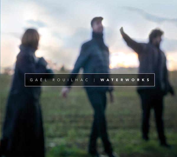 Gaël Rouilhacest de retour chezLaborie Jazzavec l'albumWaterworks