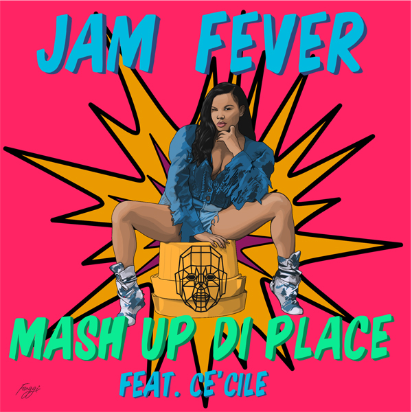 Jam Fever: nouveau single Mash Up Di Place feat Cé'Cile